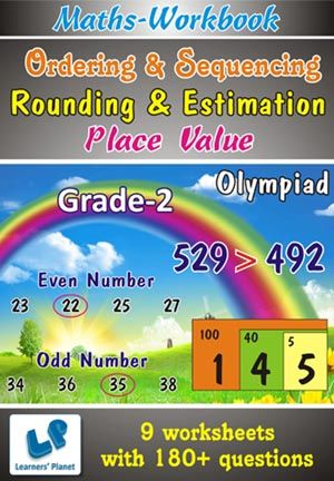 GRADE-2-OLYMPIAD-MATH-ORDER-SEQUE-PLACE-VALUE-ROUND-ESTI-WB This workbook contains printable worksheets on Ordering & Sequencing, Place Value, Rounding and Estimation for Grade 2 Olympiad students.  There are total 9 worksheets with 180+ questions.  Pattern of questions : Multiple Choice Questions.    PRICE :- RS.149.00