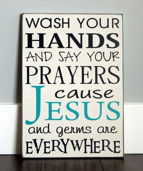 Custom Wood Sign Wash Your Hands And Say Your Prayers
