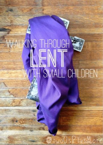 two Os + more: Walking Through Lent with Small Children