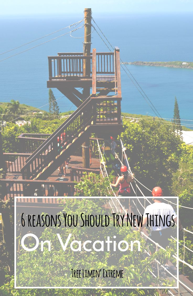 6 Reasons you should try new things on Vacation!