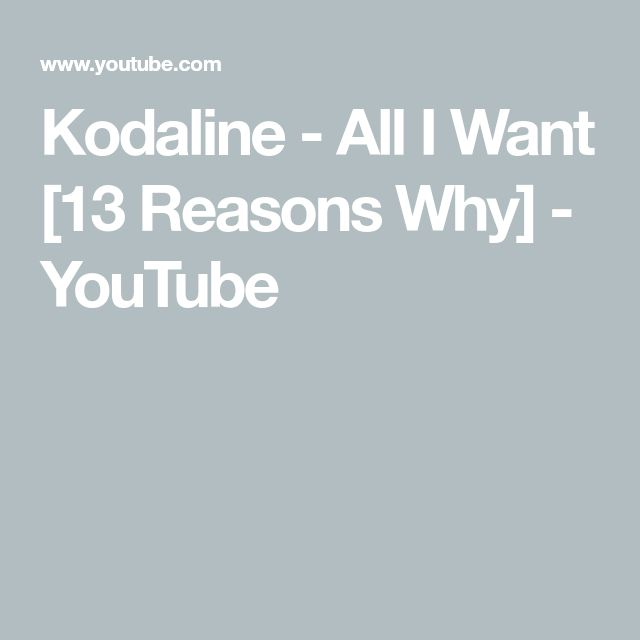 Kodaline All I Want 13 Reasons Why Youtube With Images