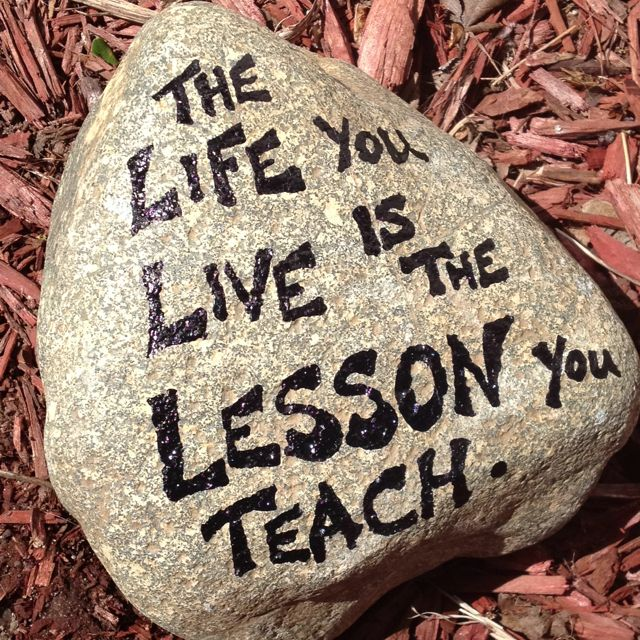 Painted rocks!Painting Rocks, Life Well, Teachers Quotes, Life Lessons, Living Life, Artworks Rocks Ston, Neat Ideas, Inspiration Things, Painted Rocks