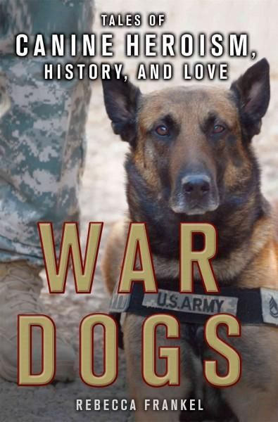In War Dogs , Rebecca Frankel offers a riveting mix of on-the-ground reporting her own hands-on experiences in the military working dog world, and a look at the science of dogs special abilitiesfrom t