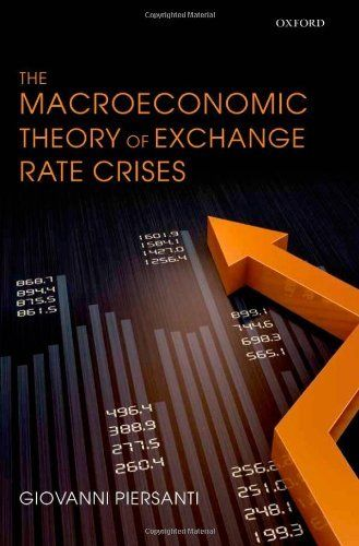 The Macroeconomic Theory of Exchange Rate Crises by Giovanni Piersanti. $110.00. Publisher: Oxford University Press, USA (June 18, 2012). Publication: June 18, 2012. 416 pages http://www.tykans.com