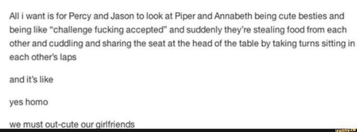 Meanwhile Annabeth and Piper are scrambling to raise the bar