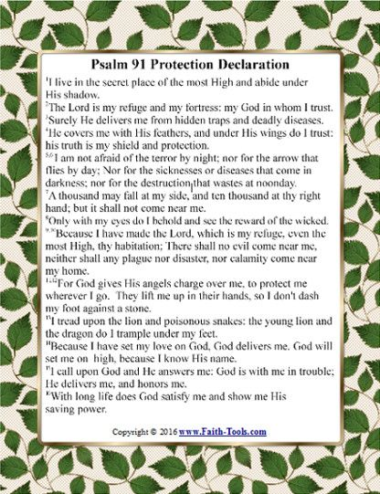 Psalm 91 Free Printable Protection Scriptures. Read this declaration over yourself and your family every day to build your faith concerning protection from disasters, car wrecks,  sickness and diseases and other dangerous situations.