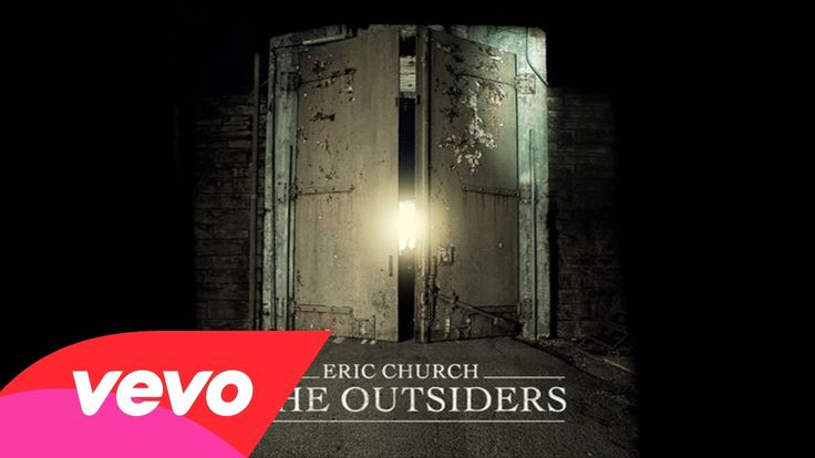 Eric Church - The Outsiders (Audio) Didn't like it at first, but after I listened to it a few times, it's really grown on me.