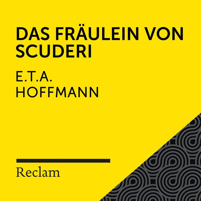 E.T.A. Hoffmann: Das Fräulein von Scuderi (Reclam Hörbuch) - Reclam Hörbücher