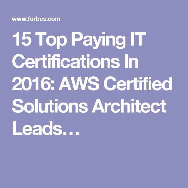 15 Top Paying IT Certifications In 2016: AWS Certified Solutions Architect Leads…