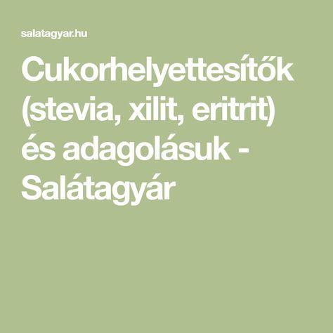 Cukorhelyettesítők (stevia, xilit, eritrit) és adagolásuk - Salátagyár