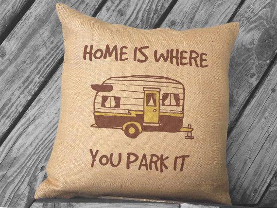 Home is Where You Park It, Travel Trailer Decor, RV Decor, RV Gifts, Vintage Trailer, RV Camper, Burlap Pillow, Camper Decor