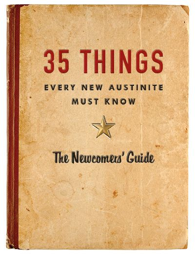 35 Things Every New Austinite Must Know - Austin Monthly - Pinned By Austin Realtor- Amanda Pettitt