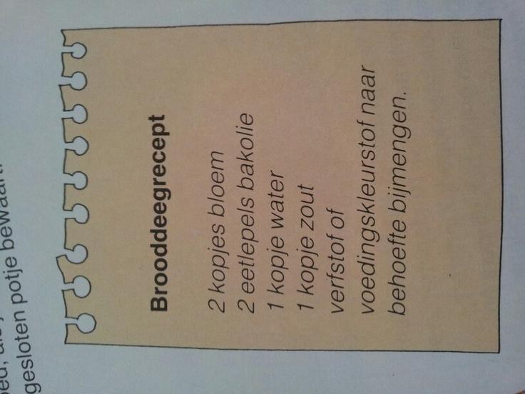 Benodigdheden BROODDEEG recept: 2 kopjes bloem / 2 eetlepels bakolie / 1 kopje water / 1 kopje zout / verfstof (of voedingskleurstof naar behoefte bijmengen)