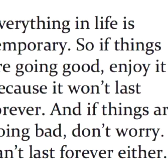 : Life Quotes, Remember, Life Lessons, Temporary, Truths, So True, Favorite Quotes, Living, Inspiration Quotes