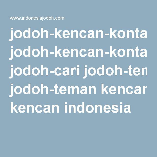 jodoh-kencan-kontak jodoh-cari jodoh-teman kencan indonesia