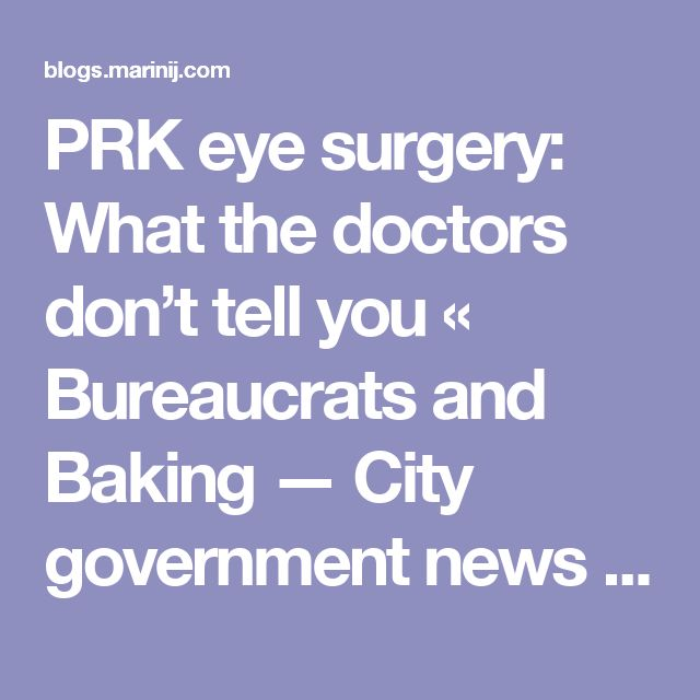 PRK eye surgery: What the doctors don't tell you « Bureaucrats and Baking — City government news and recipes