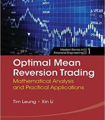 Optimal Mean Reversion Trading: Mathematical Analysis And Practical Applications PDF