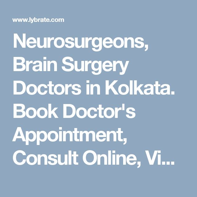 Neurosurgeons, Brain Surgery Doctors in Kolkata. Book Doctor's Appointment, Consult Online, View Doctor Fees, User Reviews, Address and Phone Numbers of #Neurosurgeons in Kolkata   Lybrate. https://www.lybrate.com/kolkata/neurosurgeon