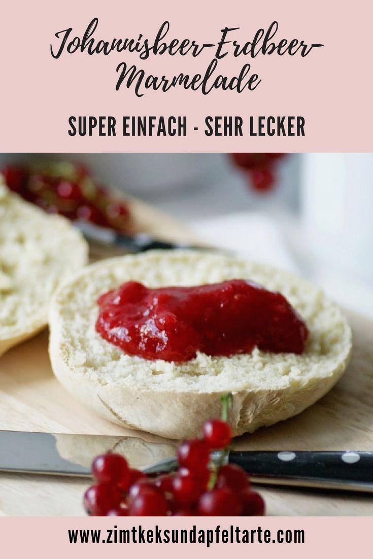 Einfach Und Lecker Johannisbeer Erdbeer Marmelade Einfach Lecker Lecker Lebensmittel Essen