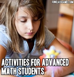 Activities for Advanced Math Students at http://funclassgames.com/activities-advanced-maths-students/