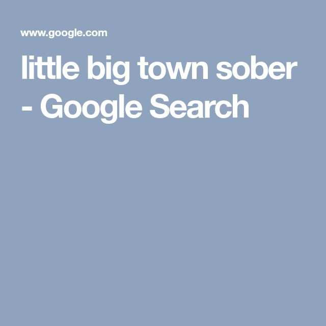 little big town sober - Google Search