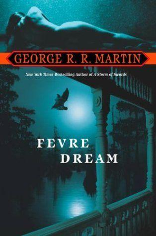 Love: Fevre Dream by George R.R. Martin