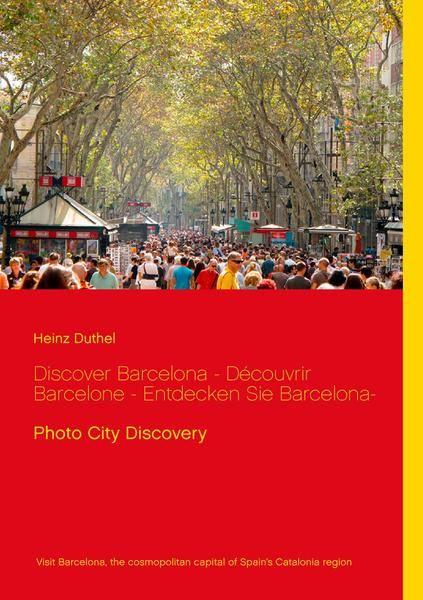 http://dld.bz/eDkRk  Heinz Duthel Discover Barcelona - Découvrir Barcelone - Entdecken Sie Barcelona-
