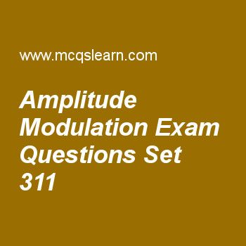 Practice test on amplitude modulation, computer networks quiz 311 online. Practice networking exam's questions and answers to learn amplitude modulation test with answers. Practice online quiz to test knowledge on amplitude modulation, network protocols, domains, bluetooth lan, transmission media worksheets. Free amplitude modulation test has multiple choice questions as quadrature amplitude modulation is a combination of, answers key with choices as bpsk and psk, ask and bpsk, as...