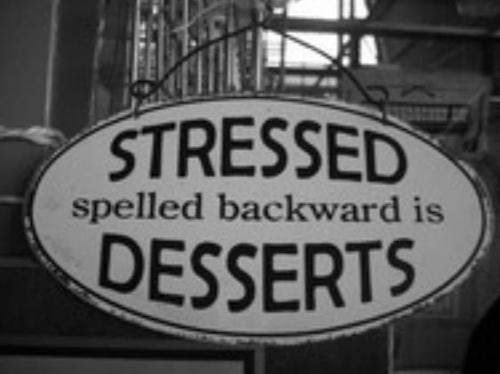 Um yes: Desserts, Stress Relea, Reduce Stress, Remember This, Quotes, Stress Spelling, Spelling Backwards, Stress Relievers, Weights Loss