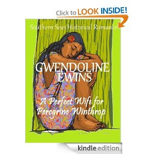 A perfect wife for Peregrine Winthop (Southern Seas Series): Gwendoline Ewins