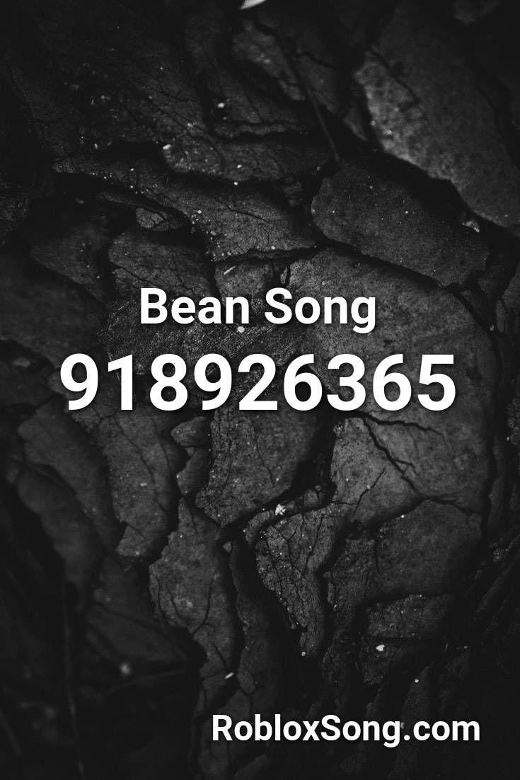 Bean Song Roblox Id Roblox Music Codes In 2020 Roblox Songs