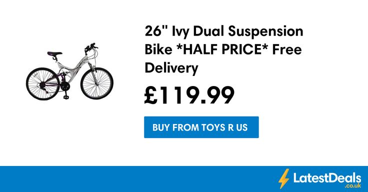 "26"" Ivy Dual Suspension Bike *HALF PRICE* Free Delivery, £119.99 at Toys R Us"