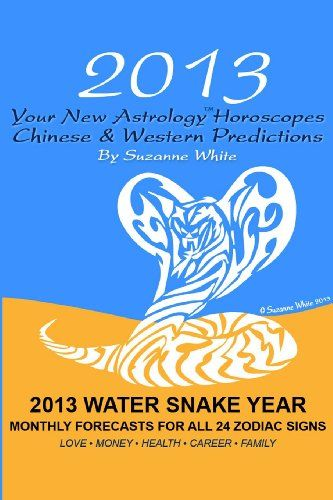 Download free 2013 Your New  Astrology? Horoscopes - Chinese And Western Predictions: The Water Snake Year Monthly Forecasts For All 24 Zodiac Signs pdf