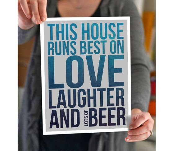 Modern Quote This House Runs Best on Love Laughter and  Beer Art Print / Home Brewery Decor / Pub Bar  / 8x10 / Wall Art / House Warming on Etsy, $15.00