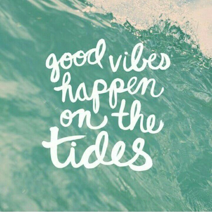 Good vibes happen on the tides