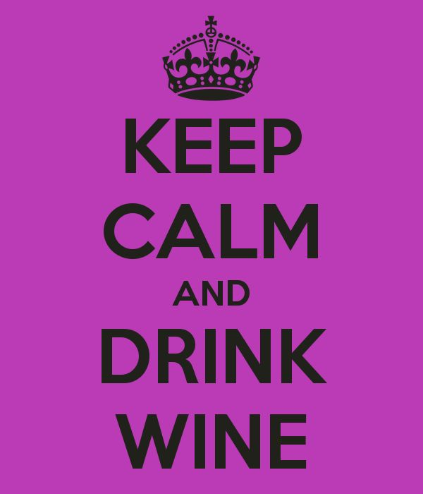 Keep calm and drink wine keep calm pinterest