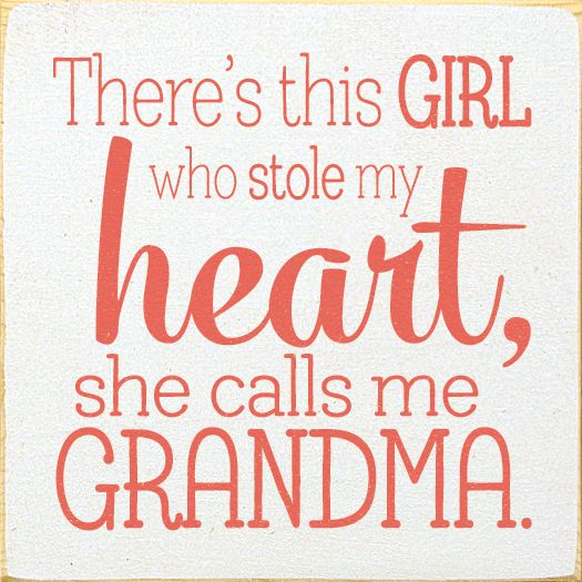 Country Marketplace - There's This Girl Who Stole My Heart, She Calls Me Grandma Wood Sign, $19.99 (http://www.countrymarketplaces.com/theres-this-girl-who-stole-my-heart-she-calls-me-grandma-wood-sign/)