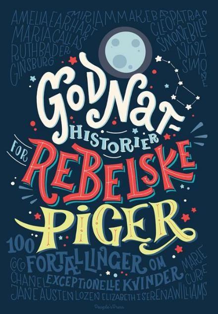 Annika og Elvir: Godnathistorier for rebelske piger - 100 fortællinger om exceptionelle kvinder. Udgivet af People´sPress. Bogens ISBN er 9788771808407