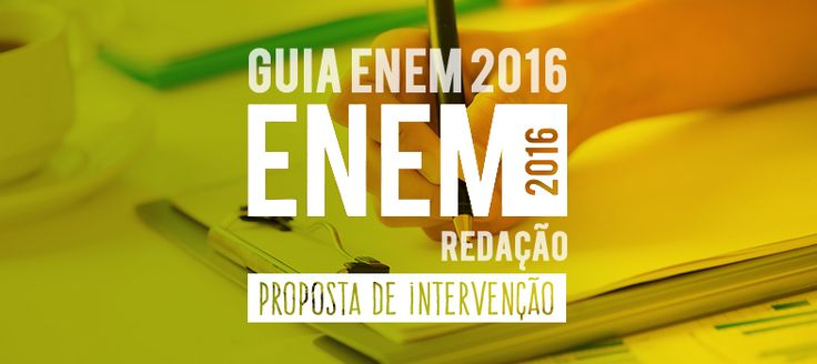 Guia Nota 1.000: proposta de intervenção na redação do Enem 2016