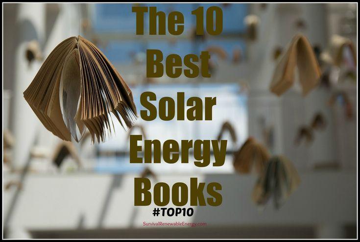 The 10 Best #SolarEnergy Books https://www.survivalrenewableenergy.com/top10-10-best-solar-energy-books/