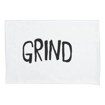 #Grind Pillow Case - #Pillowcases #Pillowcase #Home #Bed #Bedding #Living