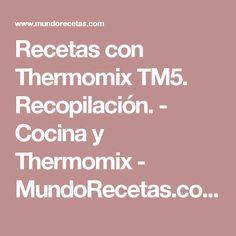 Recetas con Thermomix TM5. Recopilación. - Cocina y Thermomix - MundoRecetas.com