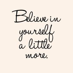 How strongly do you believe in yourself?