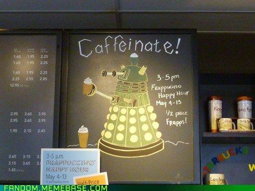 Yep.Geek, Happy Hour, Coffee Shops, Coffee House, Caffeine, Dalek, Doctors Who, Chalkboards Art, Coffe Shops