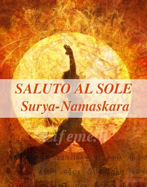 lifeme: SALUTO AL SOLE Surya-Namaskara POSIZIONI BENEFICI E MANTRA #salutoalsole #yoga #asana #surya-Namaskara #kundalini