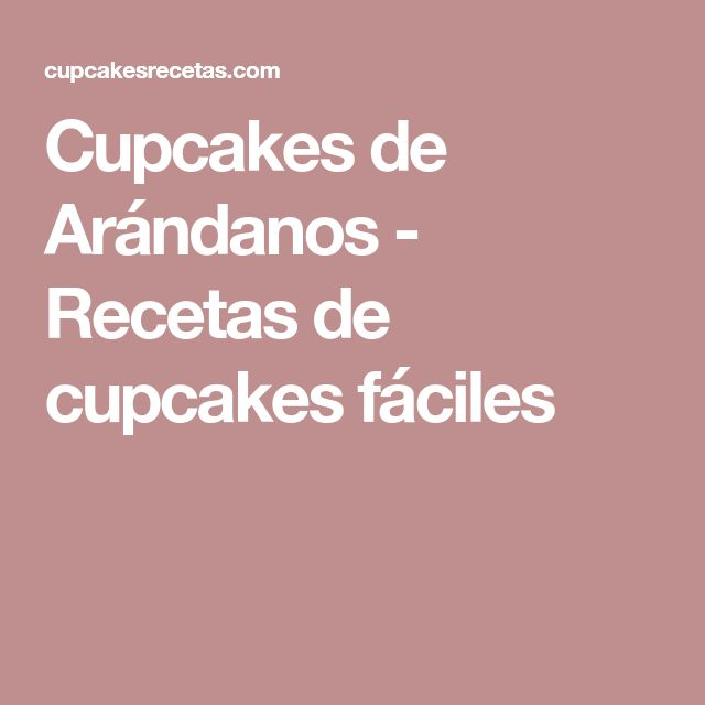Cupcakes de Arándanos - Recetas de cupcakes fáciles
