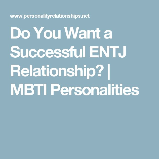 Do You Want a Successful ENTJ Relationship? | MBTI Personalities