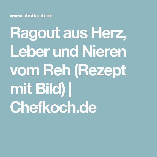 Ragout aus Herz, Leber und Nieren vom Reh (Rezept mit Bild) | Chefkoch.de