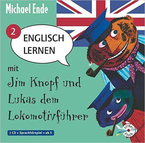 Englisch lernen mit Jim Knopf und Lukas dem Lokomotivführer - Teil 2: 1 CD: Amazon.de: Michael Ende, Robert Metcalf, Helmut Kraus: Bücher