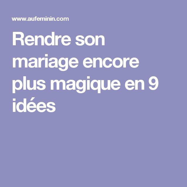 Rendre son mariage encore plus magique en 9 idées